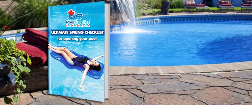 Download Our Ultimate Spring Pool Opening Checklist