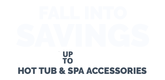 Shop Fall Hot Tub and Spa Deals Now