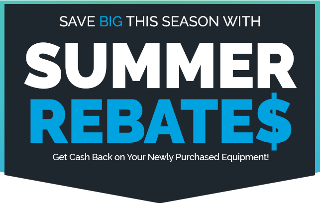 Summer Rebates Now Available