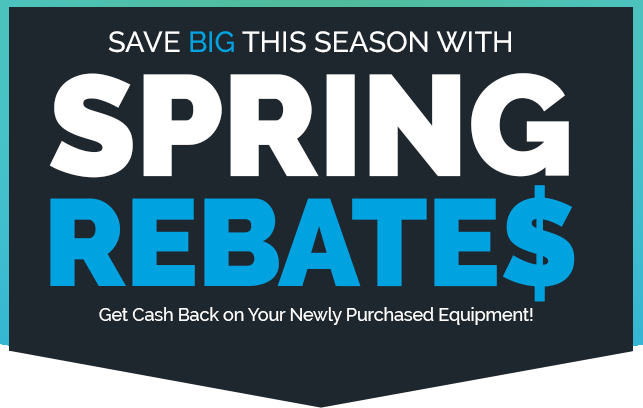 Spring Rebates Now Available