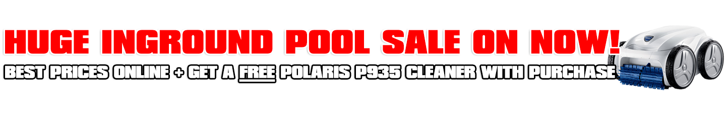 Inground Pool Sale with Free Polaris Cleaner On Now
